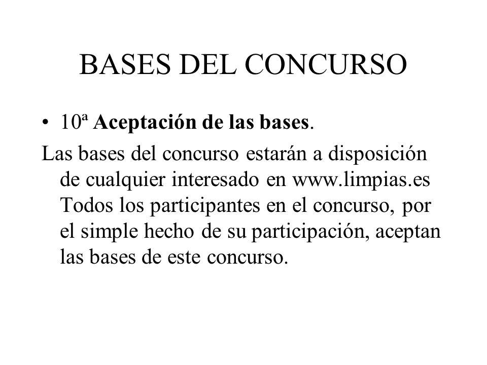 BASES DEL CONCURSO 10ª Aceptación de las bases.