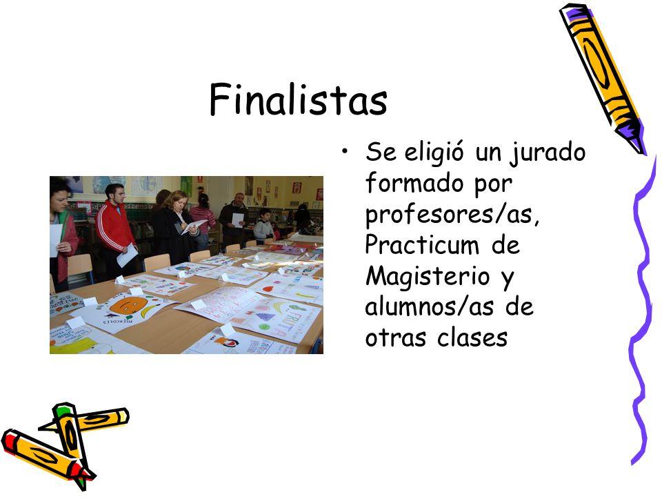 Finalistas Se eligió un jurado formado por profesores/as, Practicum de Magisterio y alumnos/as de otras clases.