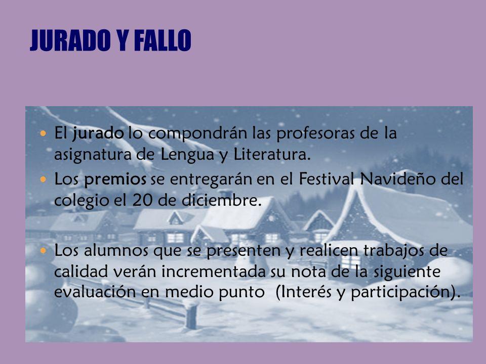 JURADO Y FALLO El jurado lo compondrán las profesoras de la asignatura de Lengua y Literatura.