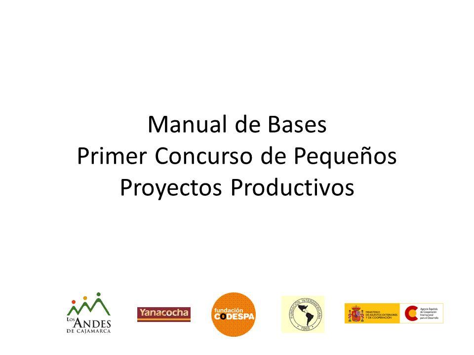 Manual de Bases Primer Concurso de Pequeños Proyectos Productivos