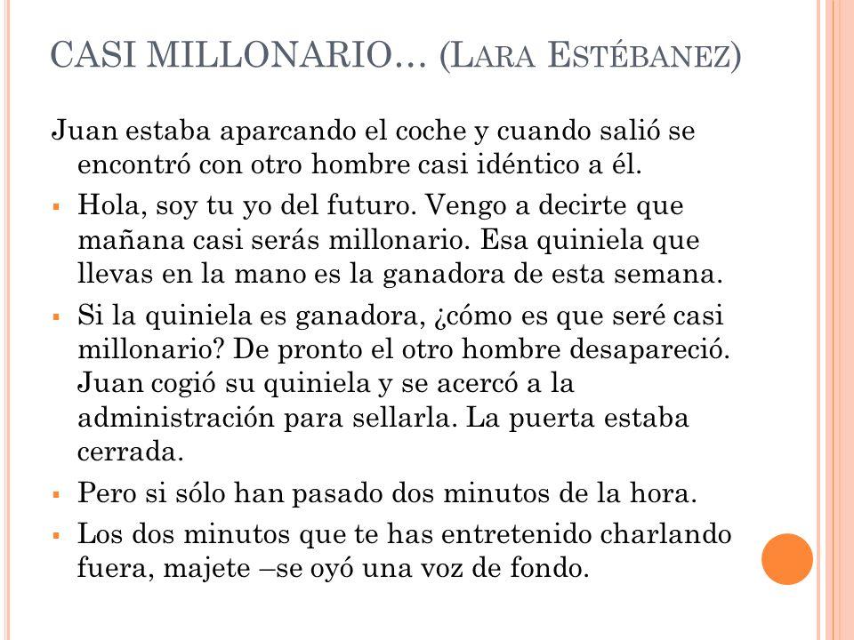 CASI MILLONARIO… (Lara Estébanez)