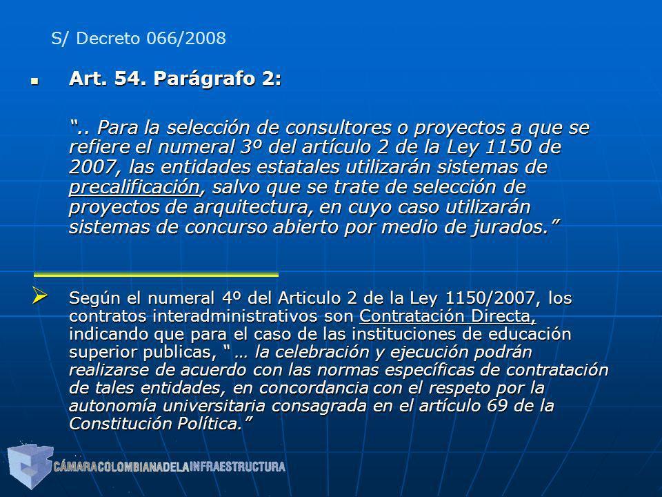 S/ Decreto 066/2008 Art. 54. Parágrafo 2: