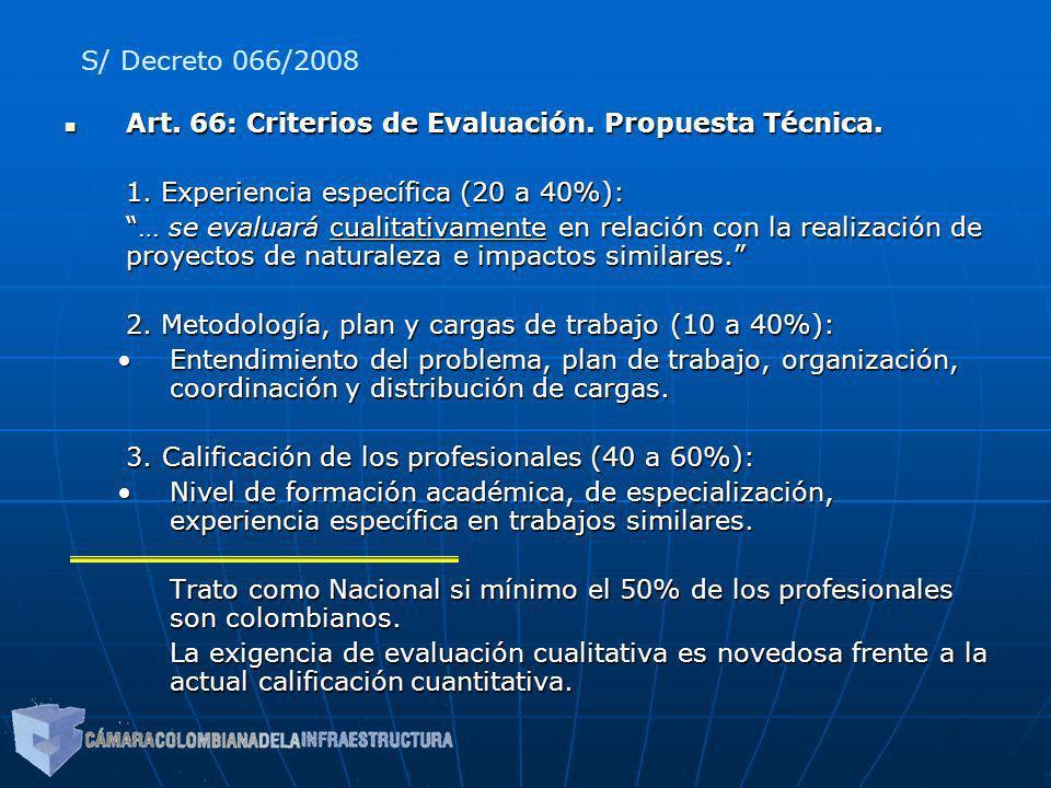 S/ Decreto 066/2008 Art. 66: Criterios de Evaluación. Propuesta Técnica. 1. Experiencia específica (20 a 40%):