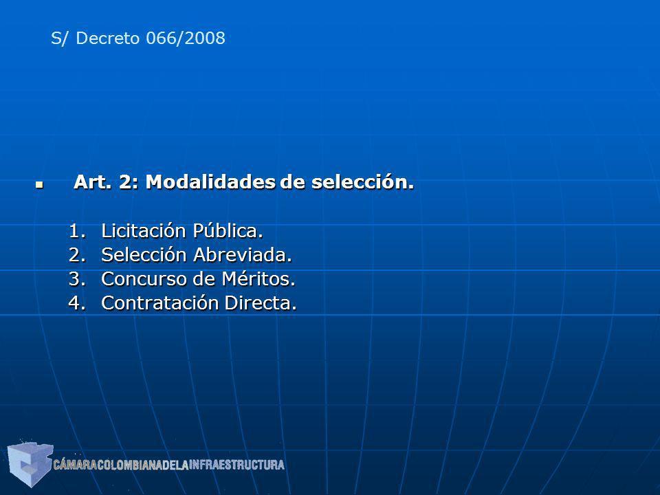 Art. 2: Modalidades de selección. Licitación Pública.