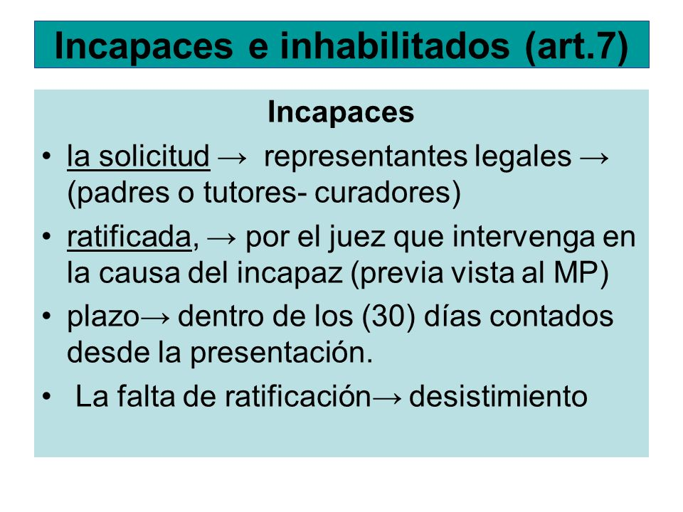 Incapaces e inhabilitados (art.7)