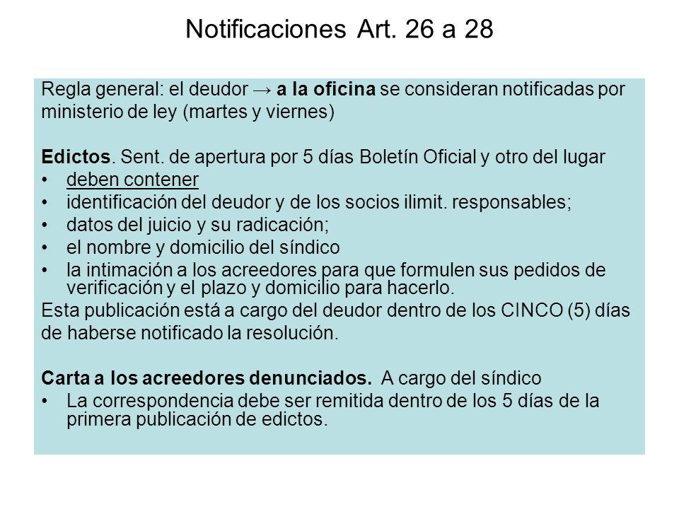 Notificaciones Art. 26 a 28 Regla general: el deudor → a la oficina se consideran notificadas por. ministerio de ley (martes y viernes)