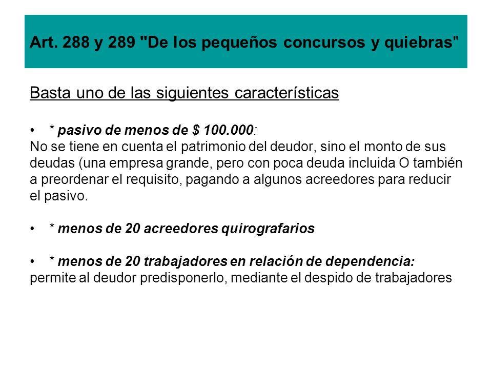 Art. 288 y 289 De los pequeños concursos y quiebras