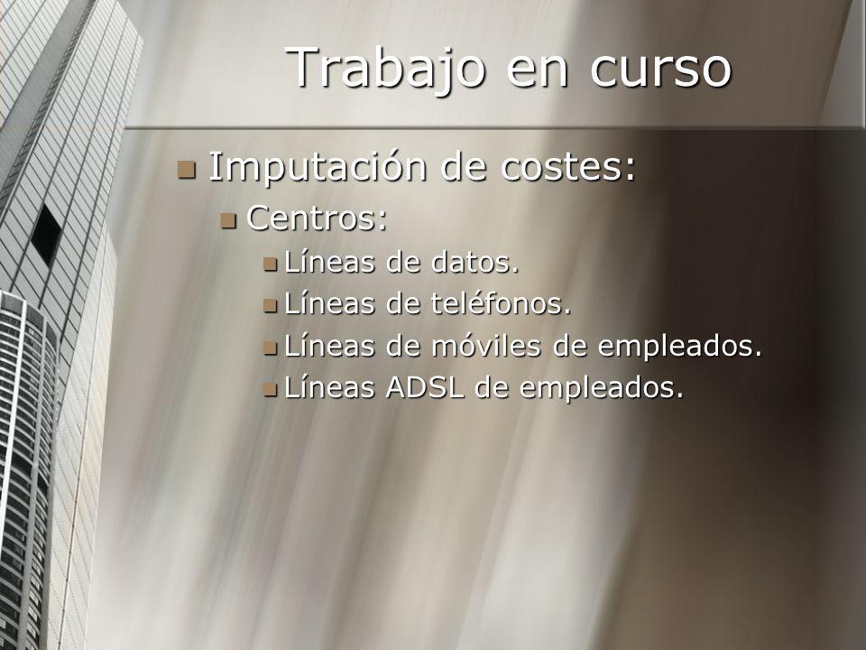 Trabajo en curso Imputación de costes: Centros: Líneas de datos.
