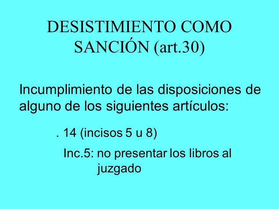 DESISTIMIENTO COMO SANCIÓN (art.30)
