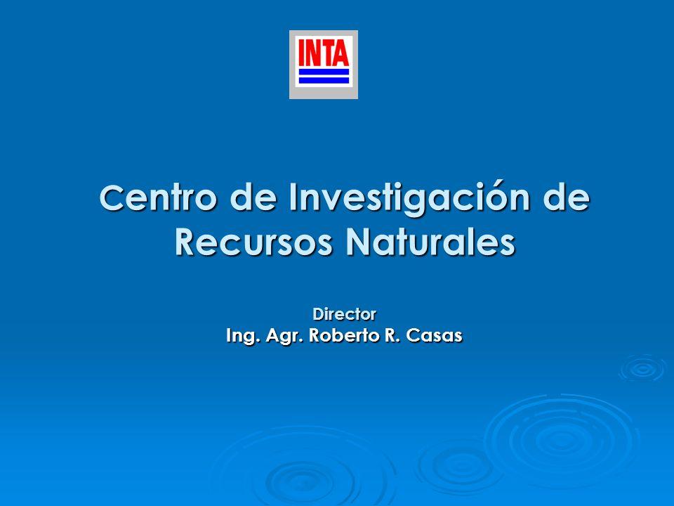 Centro de Investigación de Recursos Naturales Director Ing. Agr