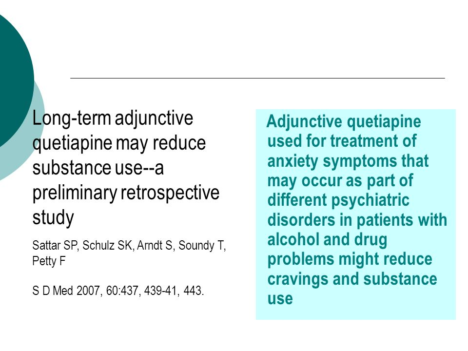Long-term adjunctive quetiapine may reduce substance use--a preliminary retrospective study