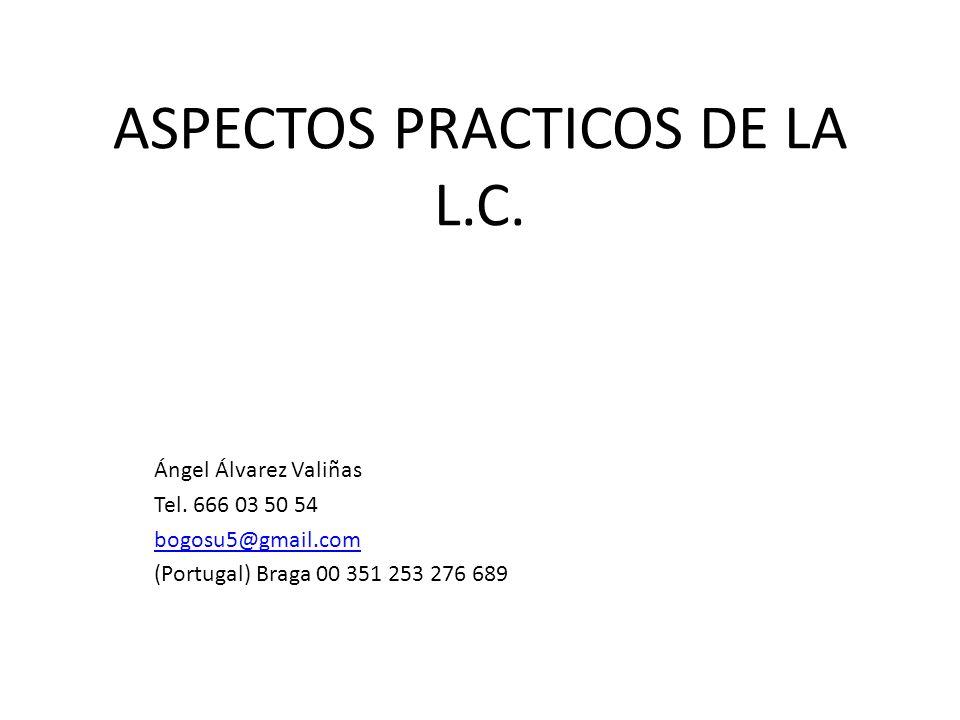 ASPECTOS PRACTICOS DE LA L.C.