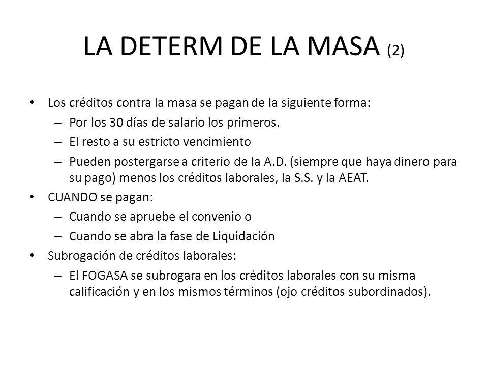 LA DETERM DE LA MASA (2) Los créditos contra la masa se pagan de la siguiente forma: Por los 30 días de salario los primeros.