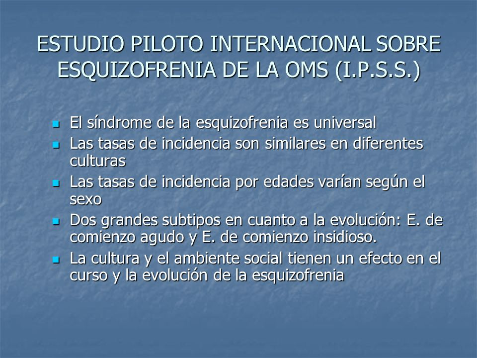 ESTUDIO PILOTO INTERNACIONAL SOBRE ESQUIZOFRENIA DE LA OMS (I.P.S.S.)