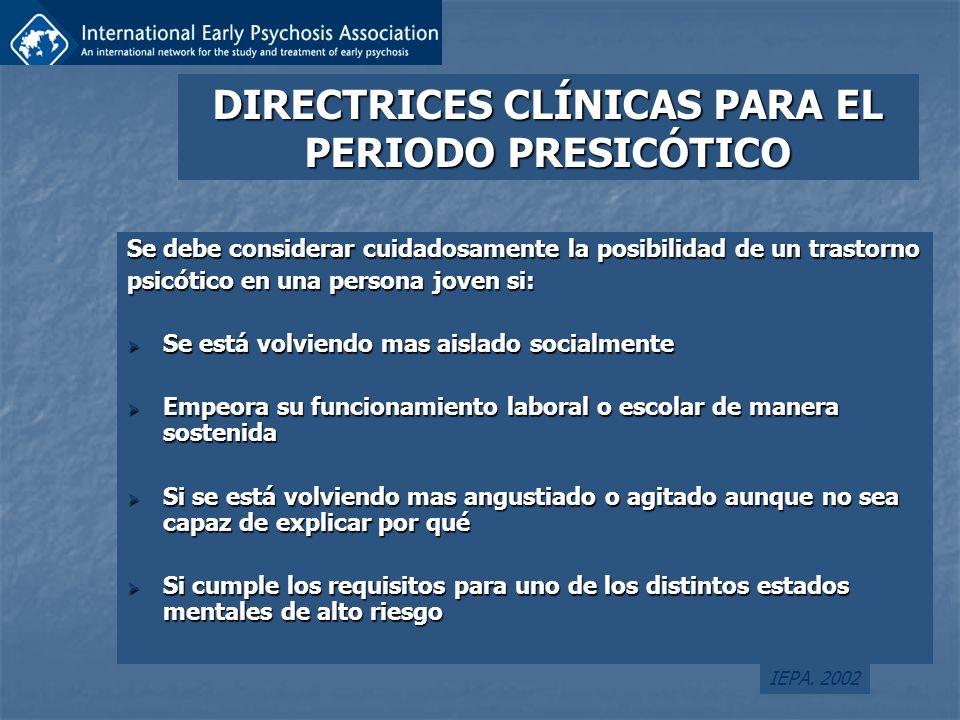 DIRECTRICES CLÍNICAS PARA EL PERIODO PRESICÓTICO