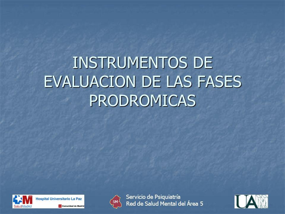 INSTRUMENTOS DE EVALUACION DE LAS FASES PRODROMICAS