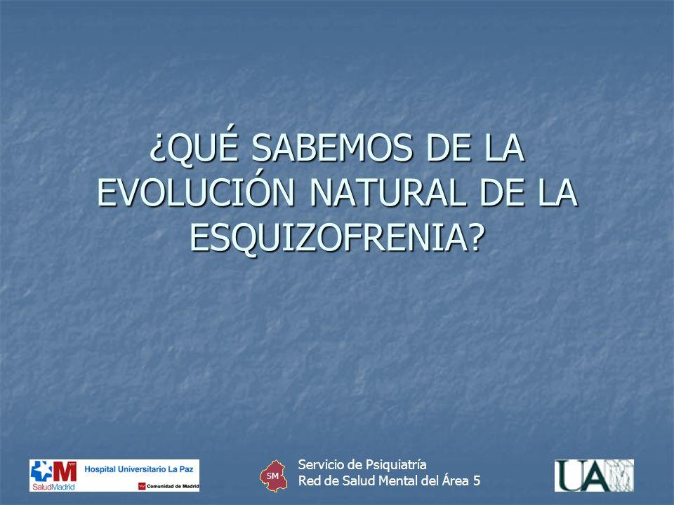 ¿QUÉ SABEMOS DE LA EVOLUCIÓN NATURAL DE LA ESQUIZOFRENIA