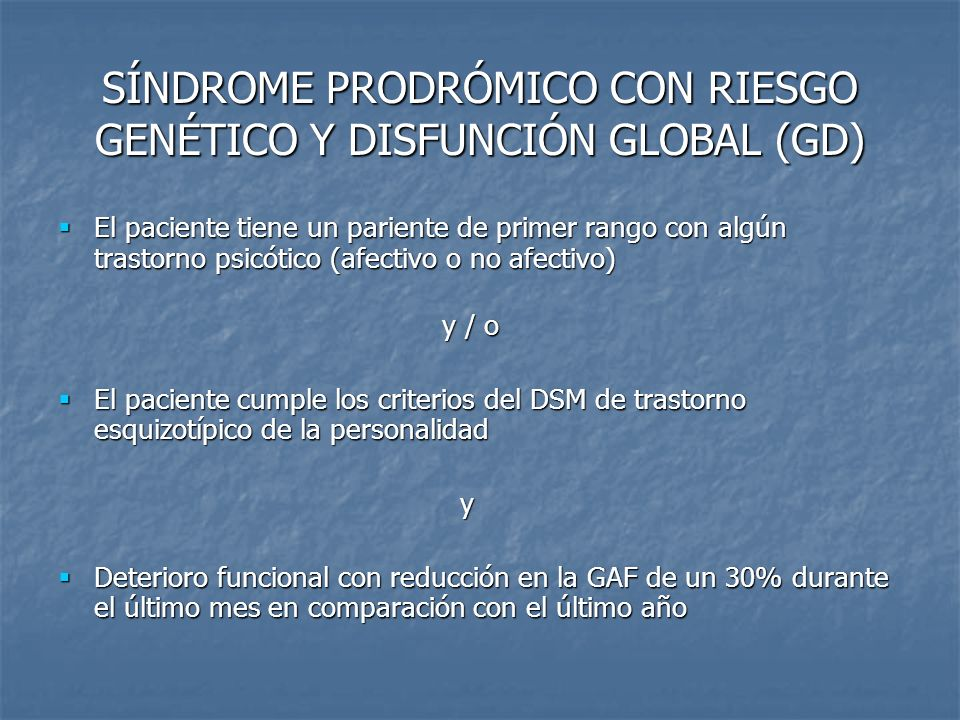 SÍNDROME PRODRÓMICO CON RIESGO GENÉTICO Y DISFUNCIÓN GLOBAL (GD)