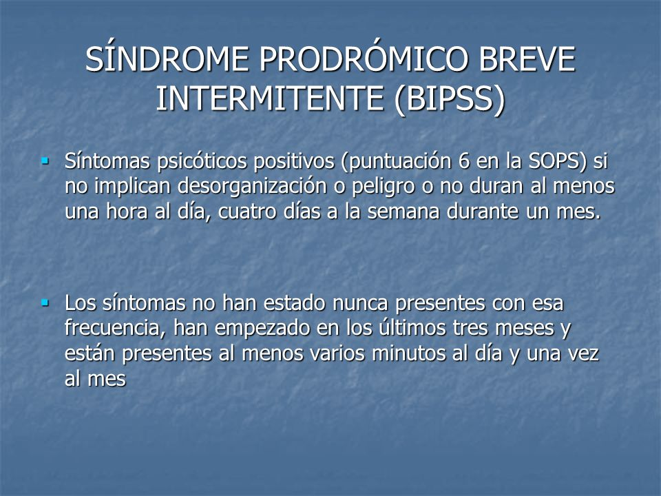 SÍNDROME PRODRÓMICO BREVE INTERMITENTE (BIPSS)