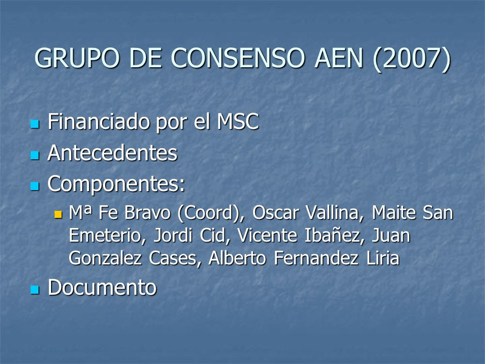 GRUPO DE CONSENSO AEN (2007)