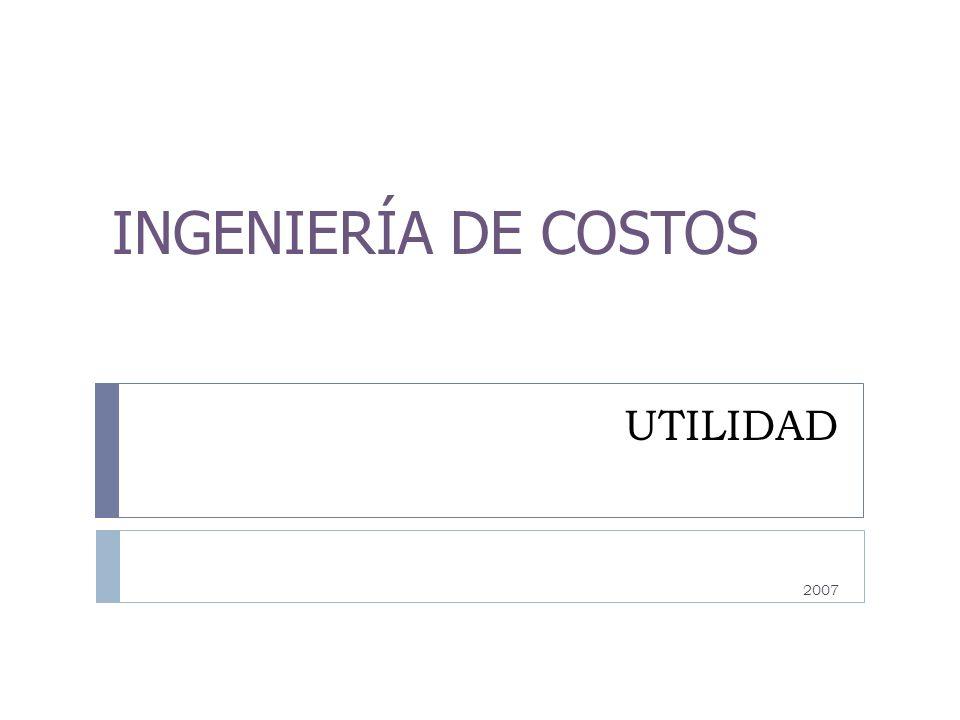 INGENIERÍA DE COSTOS UTILIDAD 2007