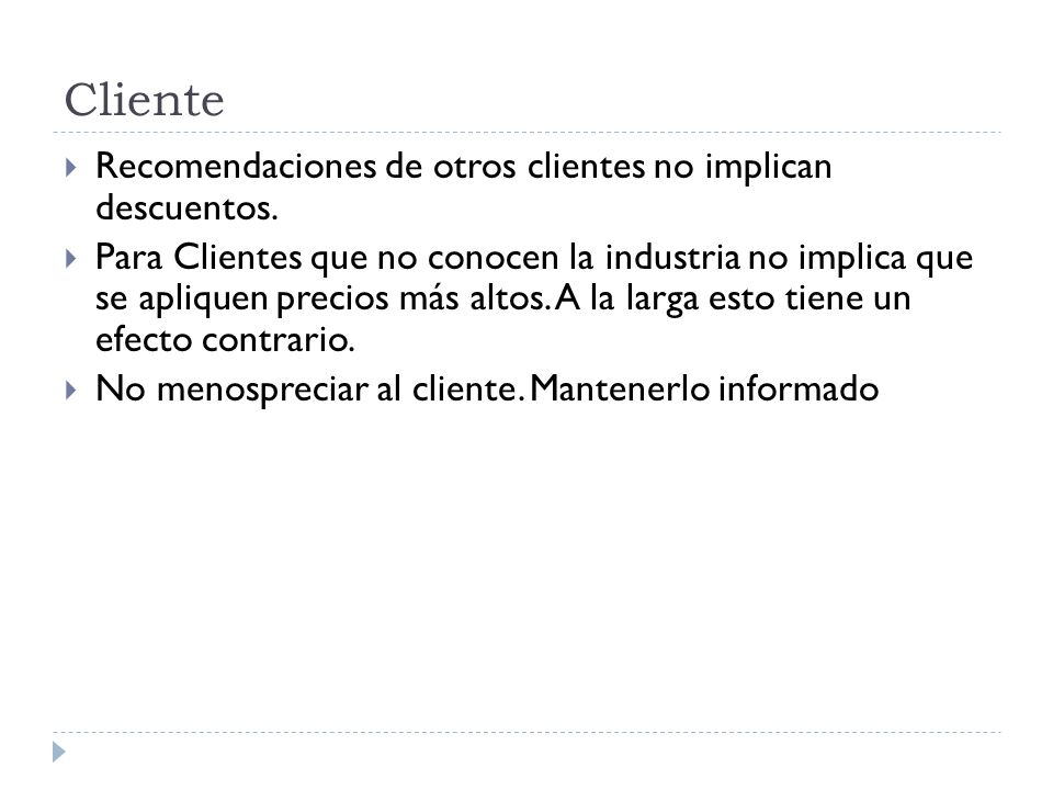 Cliente Recomendaciones de otros clientes no implican descuentos.