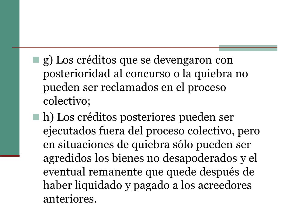 g) Los créditos que se devengaron con posterioridad al concurso o la quiebra no pueden ser reclamados en el proceso colectivo;