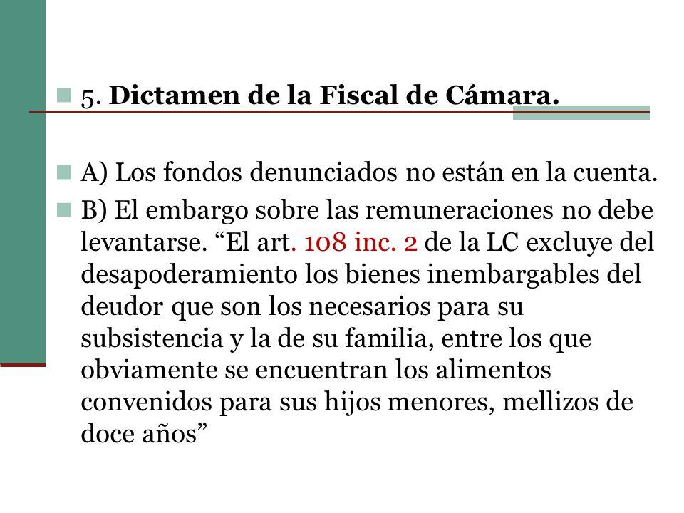 5. Dictamen de la Fiscal de Cámara.