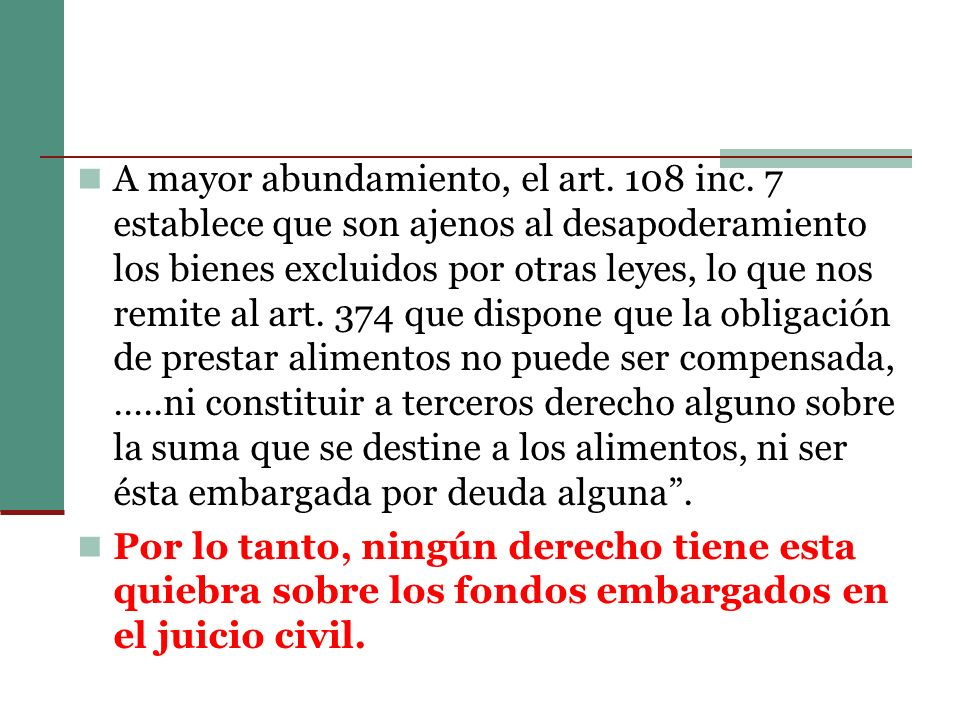 A mayor abundamiento, el art. 108 inc