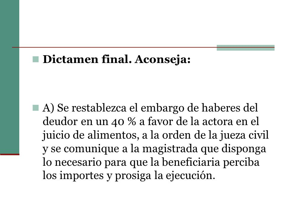 Dictamen final. Aconseja:
