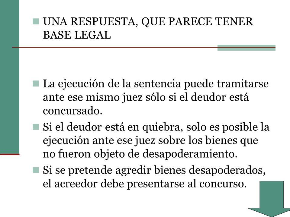 UNA RESPUESTA, QUE PARECE TENER BASE LEGAL