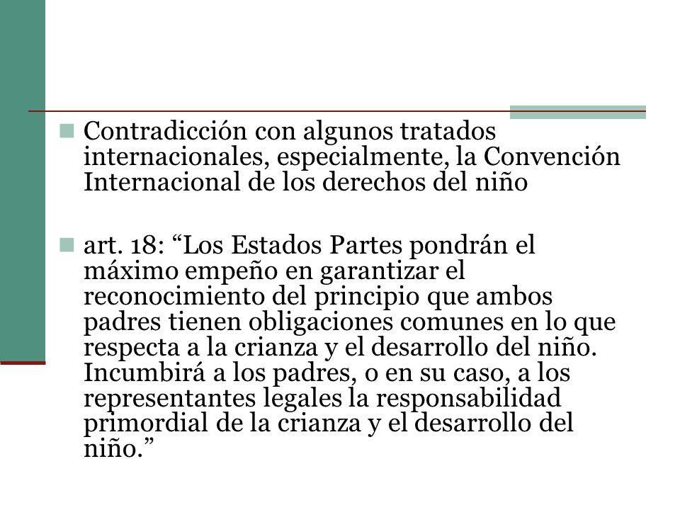 Contradicción con algunos tratados internacionales, especialmente, la Convención Internacional de los derechos del niño