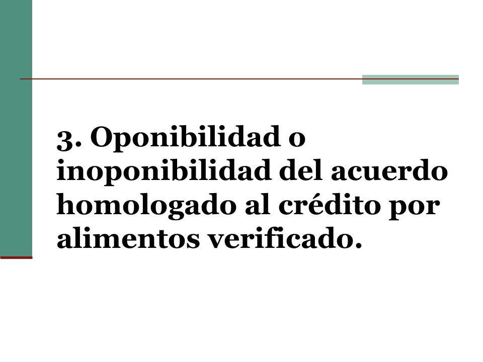 3. Oponibilidad o inoponibilidad del acuerdo homologado al crédito por alimentos verificado.