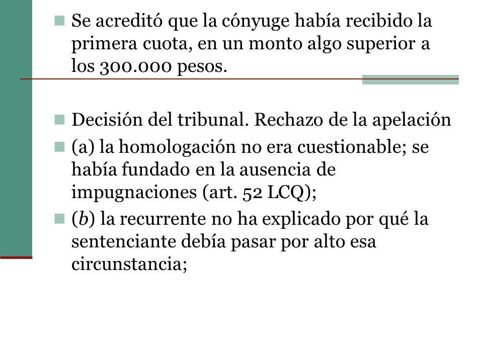 Se acreditó que la cónyuge había recibido la primera cuota, en un monto algo superior a los 300.000 pesos.