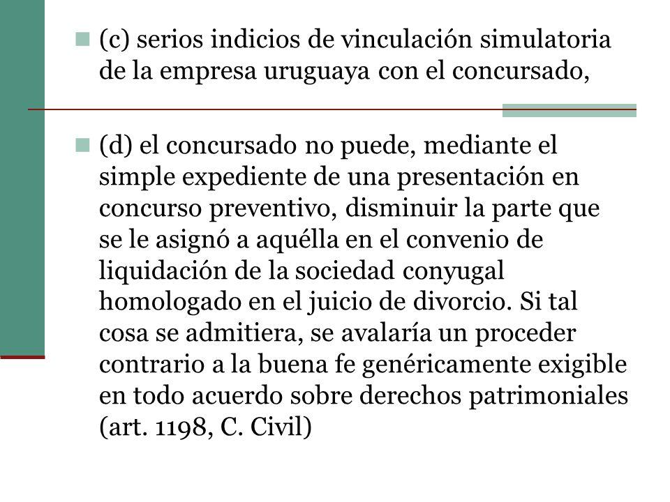 (c) serios indicios de vinculación simulatoria de la empresa uruguaya con el concursado,