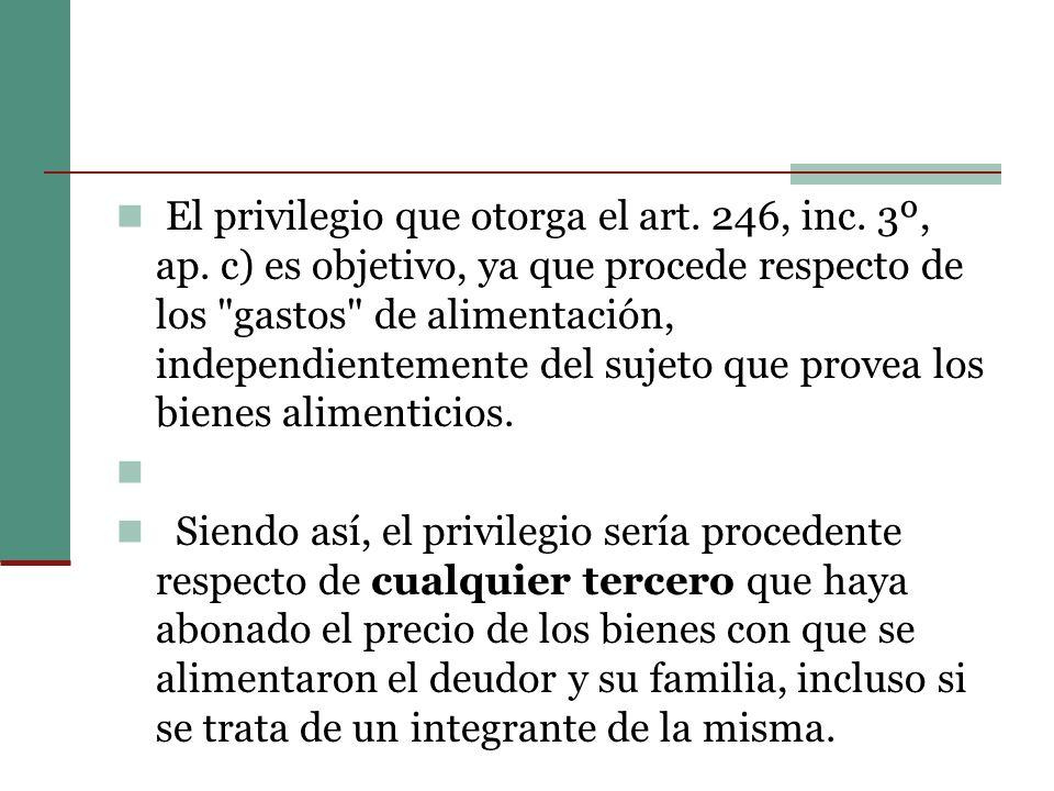 El privilegio que otorga el art. 246, inc. 3º, ap