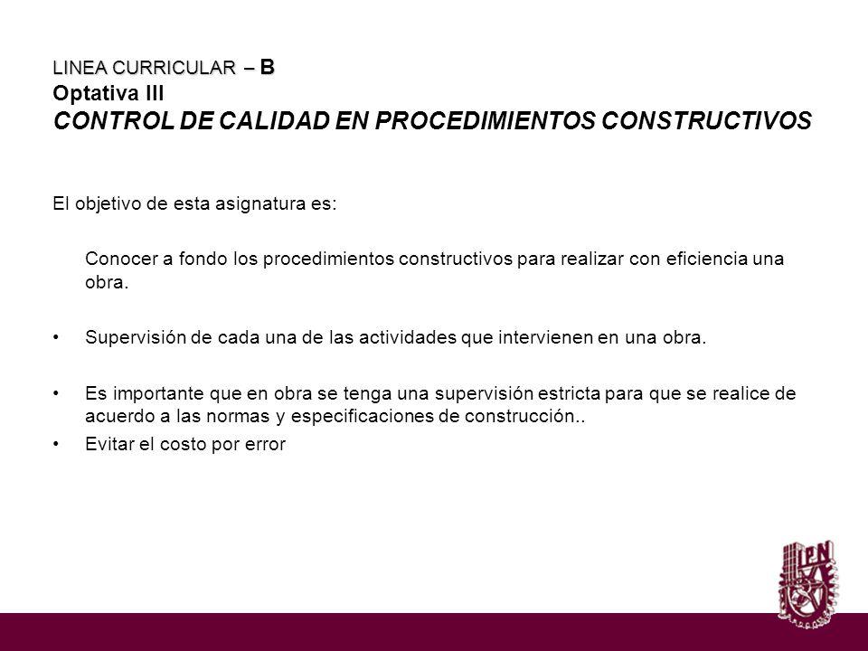 LINEA CURRICULAR – B Optativa III CONTROL DE CALIDAD EN PROCEDIMIENTOS CONSTRUCTIVOS
