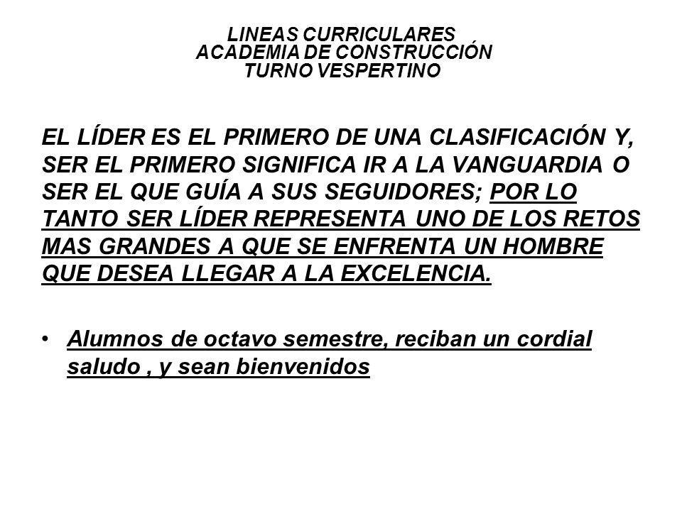 LINEAS CURRICULARES ACADEMIA DE CONSTRUCCIÓN TURNO VESPERTINO