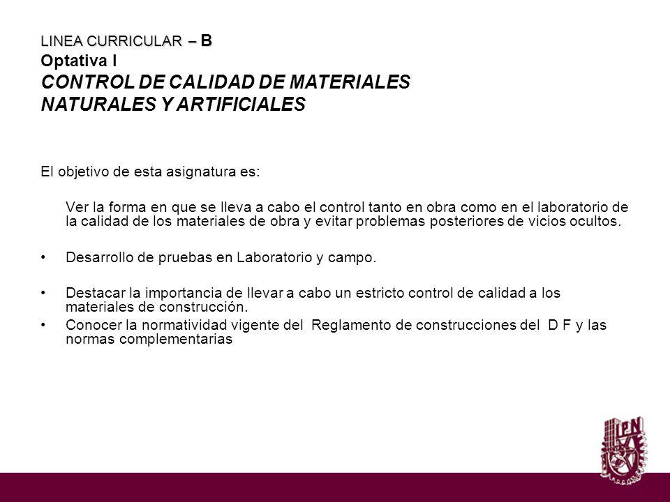 LINEA CURRICULAR – B Optativa I CONTROL DE CALIDAD DE MATERIALES NATURALES Y ARTIFICIALES