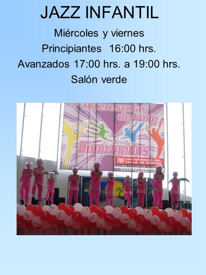 JAZZ INFANTIL Miércoles y viernes Principiantes 16:00 hrs.