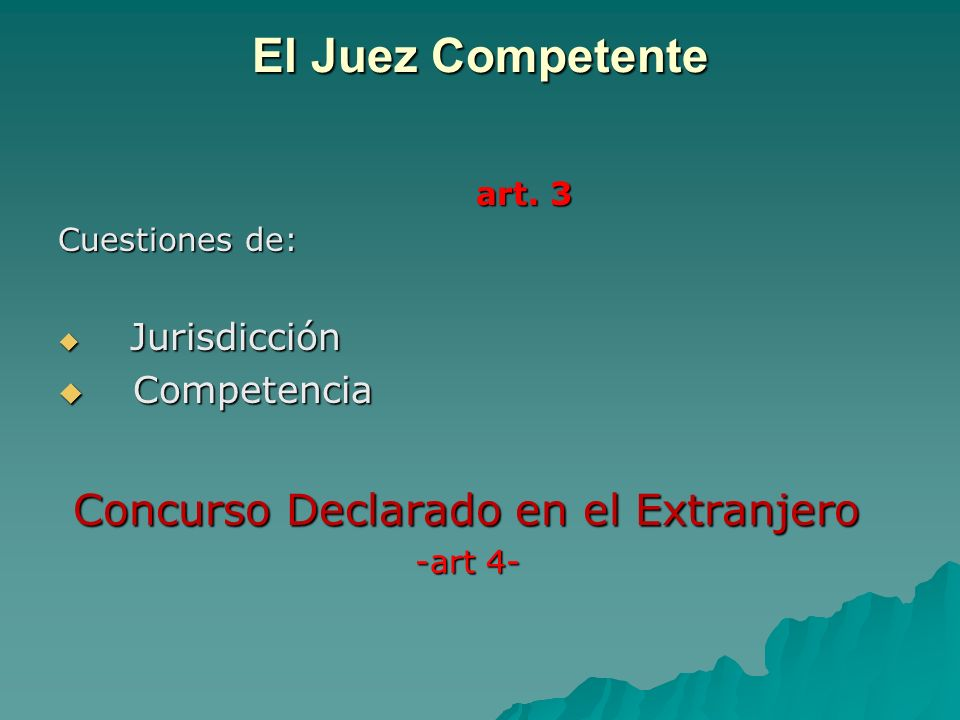El Juez Competente Concurso Declarado en el Extranjero Competencia