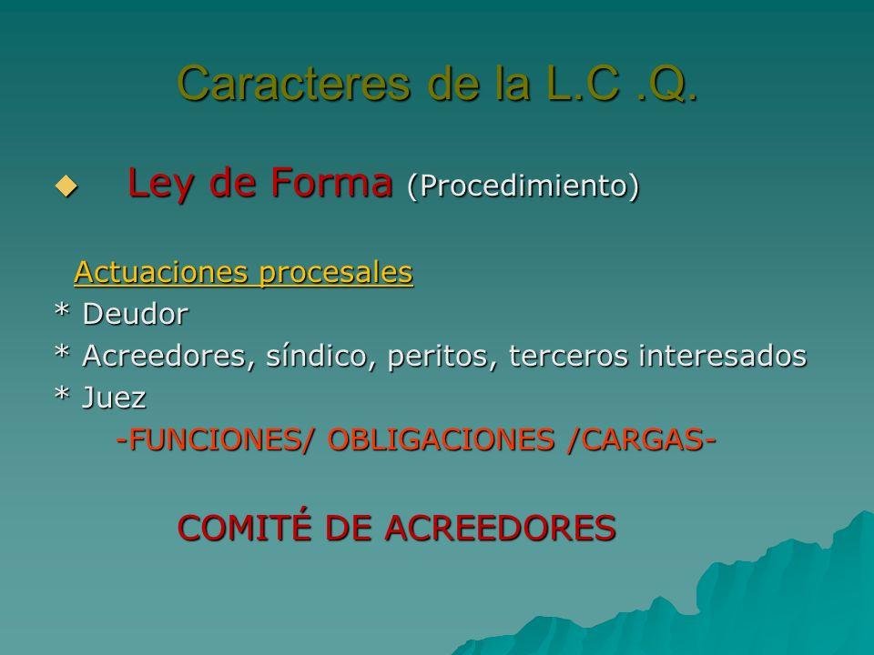 Caracteres de la L.C .Q. Ley de Forma (Procedimiento)