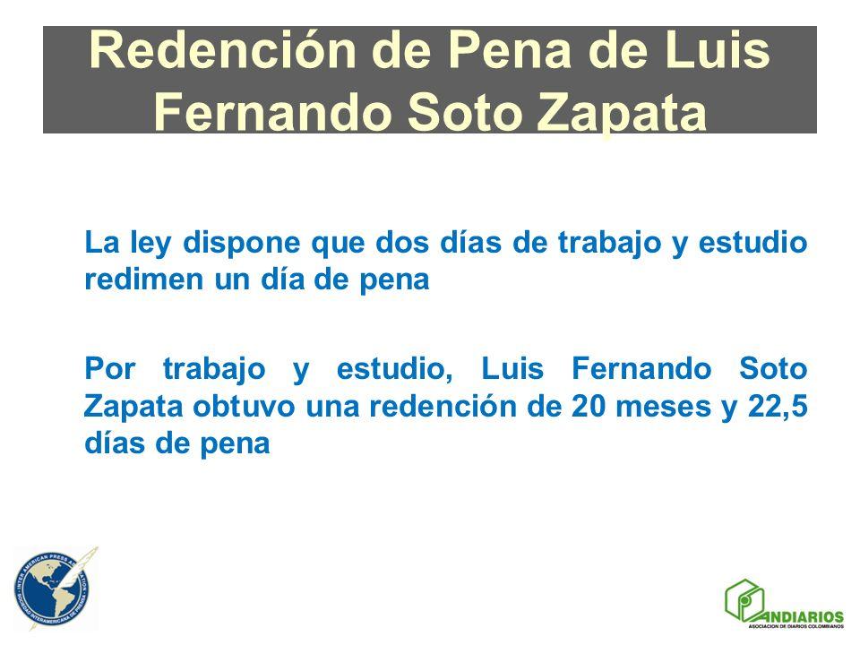Redención de Pena de Luis Fernando Soto Zapata