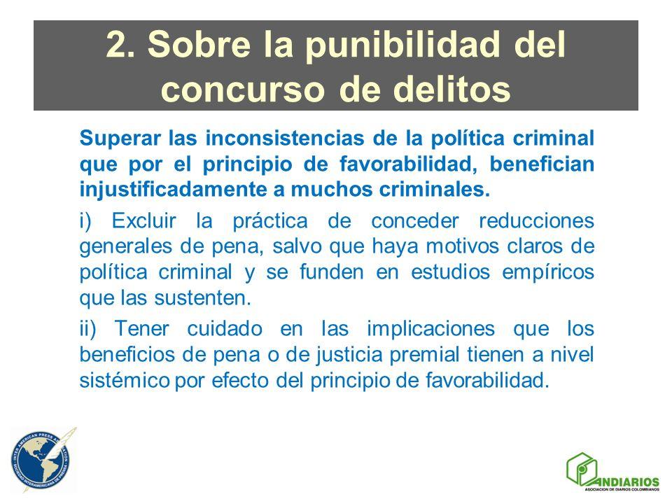 2. Sobre la punibilidad del concurso de delitos