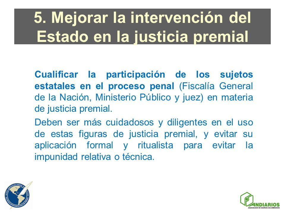 5. Mejorar la intervención del Estado en la justicia premial