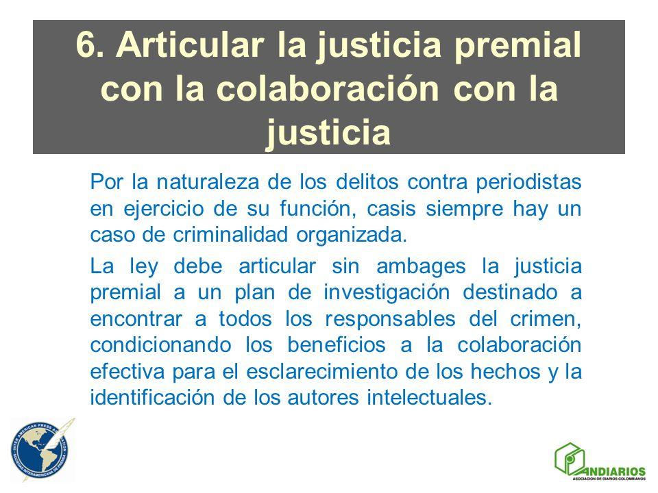 6. Articular la justicia premial con la colaboración con la justicia