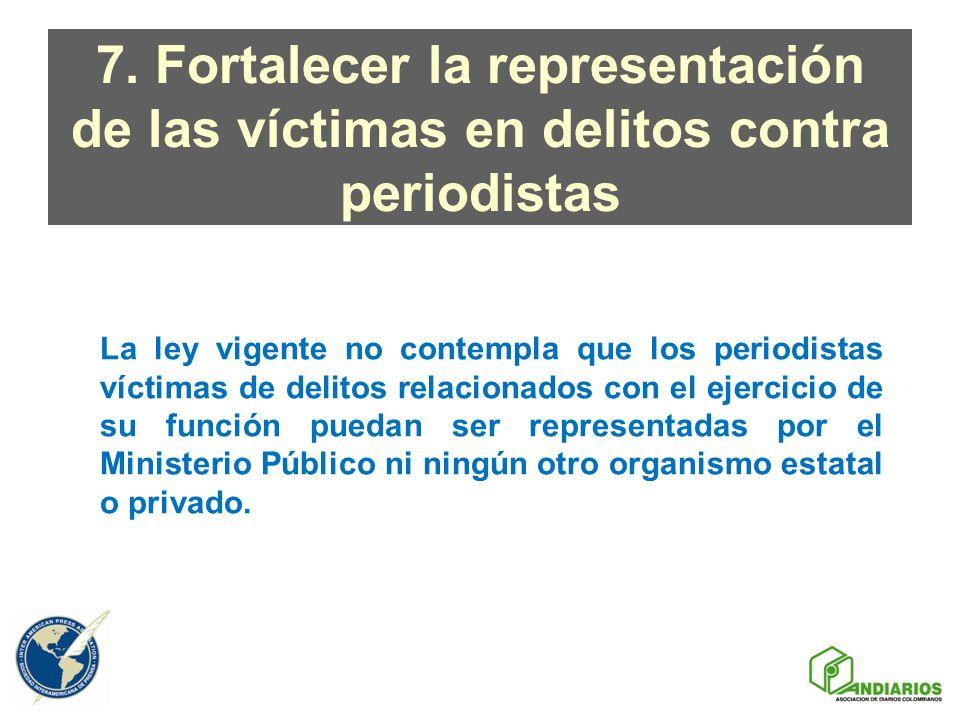 7. Fortalecer la representación de las víctimas en delitos contra periodistas