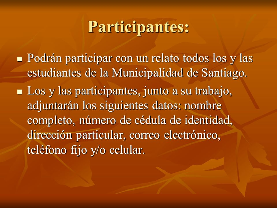 Participantes: Podrán participar con un relato todos los y las estudiantes de la Municipalidad de Santiago.