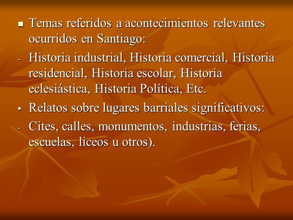 Temas referidos a acontecimientos relevantes ocurridos en Santiago: