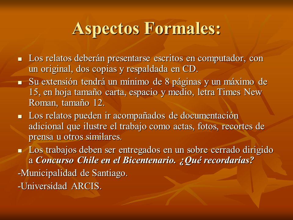 Aspectos Formales: Los relatos deberán presentarse escritos en computador, con un original, dos copias y respaldada en CD.